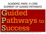 academic maps a core element of guided pathways