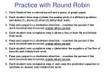 practice with round robin