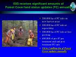 isis receives significant amounts of forest cover land status updates fc annually