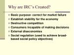 why are irc s created