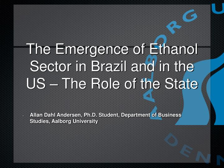 the emergence of ethanol sector in brazil and in the us the role of the state n.