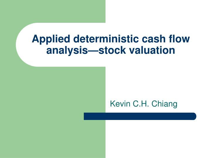 applied deterministic cash flow analysis stock valuation n.