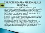 caracterizarea personajului principal1