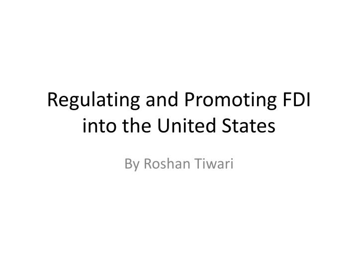 regulating and promoting fdi into the united states n.
