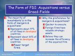 the form of fdi acquisitions versus greed fields