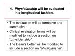 4 physicianship will be evaluated in a longitudinal fashion