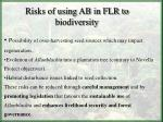risks of using ab in flr to biodiversity