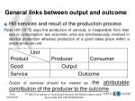 general links between output and outcome