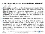 if not outcome based then outcome oriented