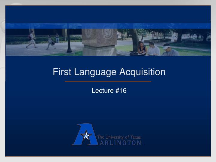 first language acquisition n.