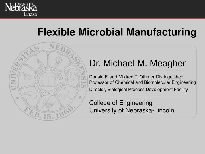 flexible microbial manufacturing n.