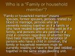 who is a family or household member