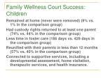 family wellness court success children