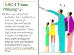 nrc 4 tribes philosophy