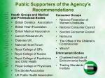 public supporters of the agency s recommendations