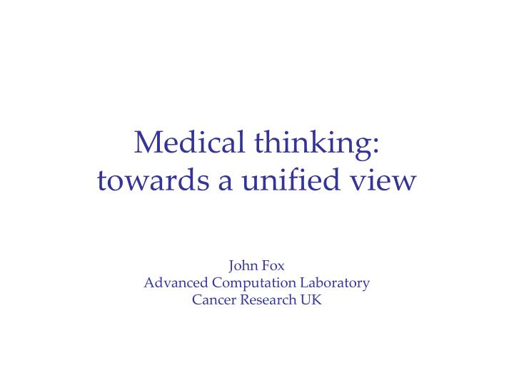 Medical thinking towards a unified view
