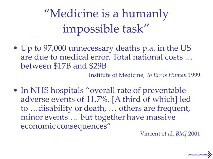 """""""Medicine is a humanly"""