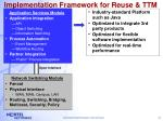 implementation framework for reuse ttm