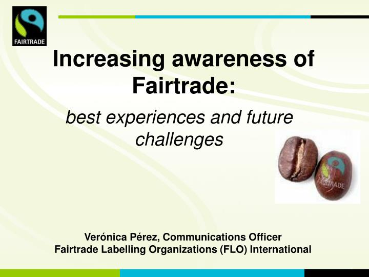 Increasing awareness of Fairtrade: