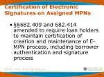 certification of electronic signatures on assigned mpns