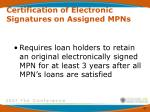 certification of electronic signatures on assigned mpns1