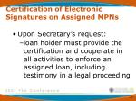 certification of electronic signatures on assigned mpns2
