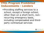 ffel program prohibited inducements lenders7