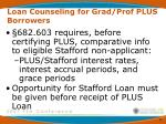 loan counseling for grad prof plus borrowers