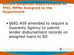 record retention requirements on ffel mpns assigned to the department