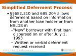 simplified deferment process