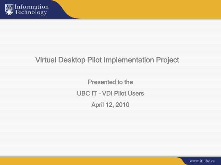 virtual desktop pilot implementation project n.