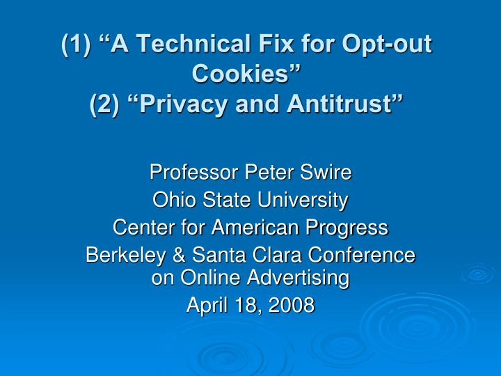 1 a technical fix for opt out cookies 2 privacy and antitrust n.