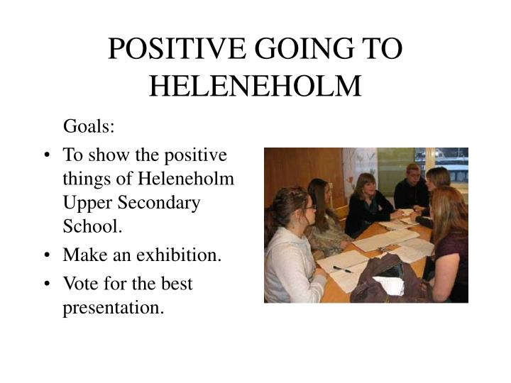 positive going to heleneholm n.