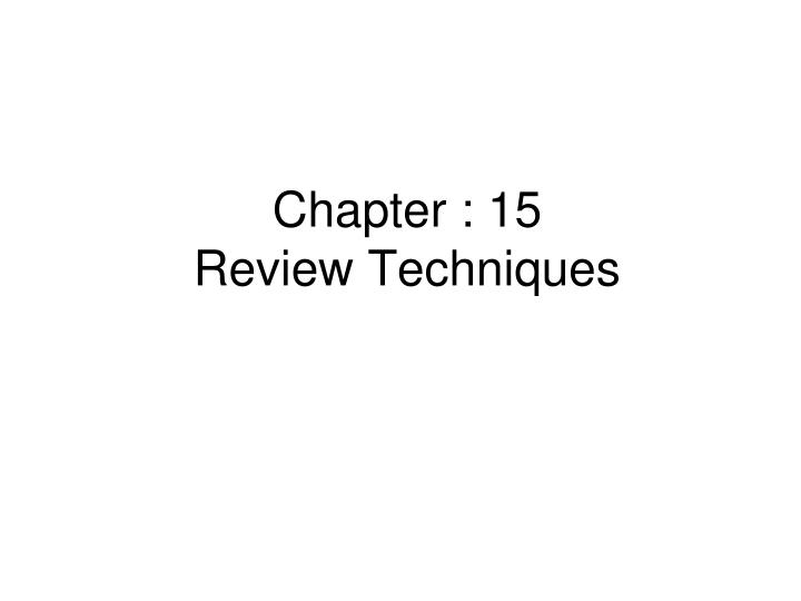 chapter 15 review techniques n.