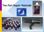 two part repair materials