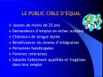 le public cible d equal