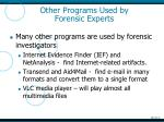 other programs used by forensic experts