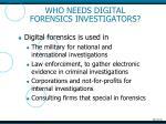 who needs digital forensics investigators