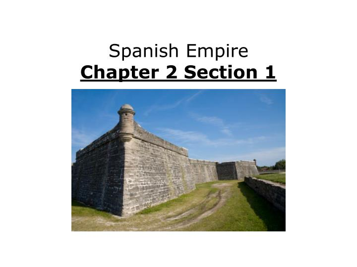spanish empire chapter 2 section 1 n.