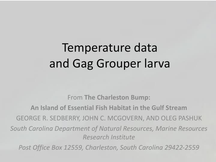 temperature data and gag grouper larva n.