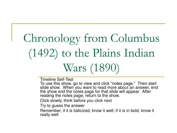 chronology from columbus 1492 to the plains indian wars 1890 n.