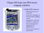 village gis looks into pda based mapping solutions