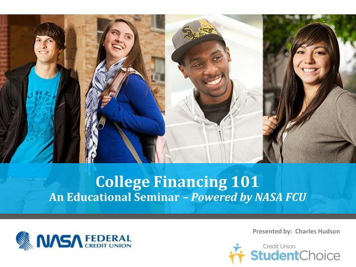 college financing 101 an educational seminar powered by nasa fcu n.