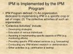 ipm is implemented by the ipm program