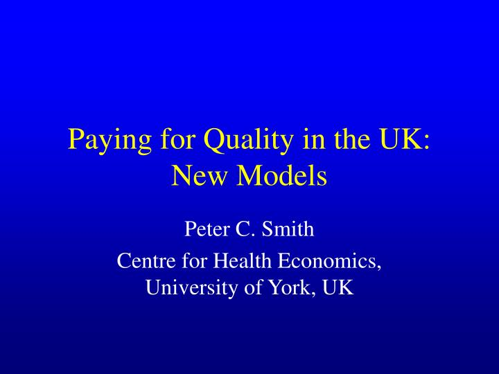 paying for quality in the uk new models n.