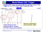 mixed mode csc trigger