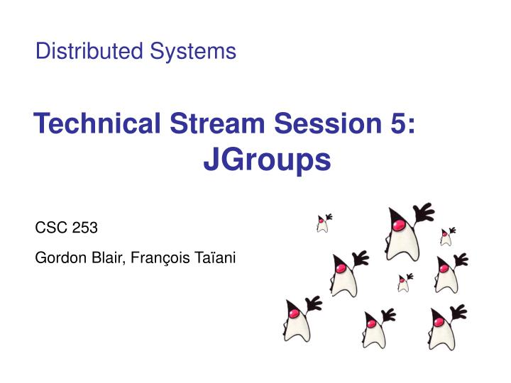 Technical stream session 5 jgroups