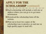 apply for the scholarship continued