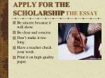 apply for the scholarship the essay