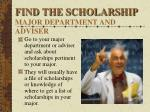 find the scholarship major department and adviser